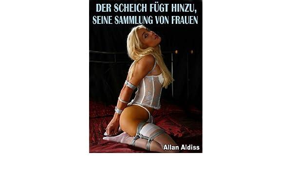 DER SCHEICH FÜGT HINZU, SEINE SAMMLUNG VON FRAUEN (German Edition)