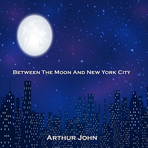 Between the Moon and New York City (City Under The Moon)