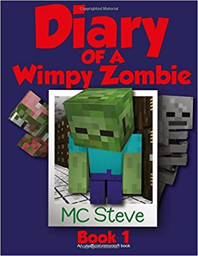 Diary of a Minecraft Wimpy Zombie Book 1: First Day of Middle School (An Unofficial Minecraft Book) (Volume 1)