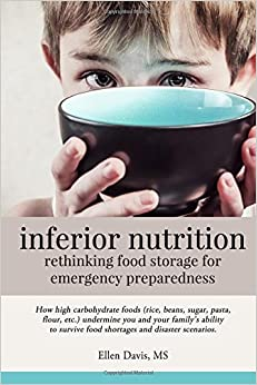 inferior nutrition: rethinking food storage for emergency preparedness by Ellen Davis M.S. (2016-06-22)
