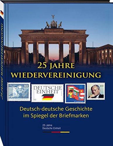 25 Jahre Wiedervereinigung: Deutsch-deutsche Geschichte im Spiegel der Briefmarke