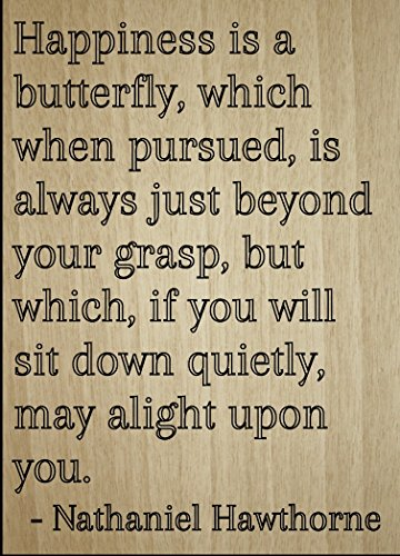 Mundus Souvenirs Happiness is a butterfly, which when. quote by Nathaniel Hawthorne, laser engraved on wooden plaque - Size: ()
