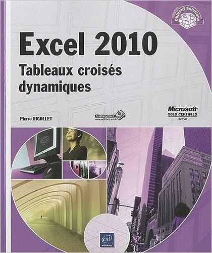 Excel 2010 - Tableaux croisés dynamiques pdf, epub ebook