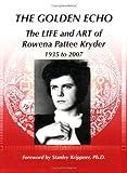Golden Echo, Rowena Pattee Kryder, 0972274766
