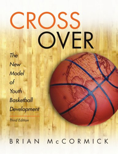 Crossover Cut - Cross Over: The New Model of Youth Basketball Development