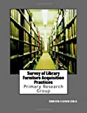 Survey of Library Furniture Acquisition Practices, Primary Research Group, 1574402188