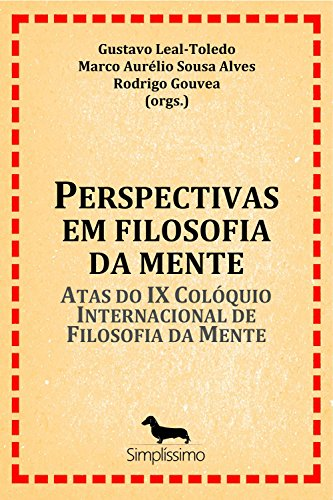 Perspectivas em Filosofia da Mente: Atas do IX Colóquio Internacional de Filosofia da Mente