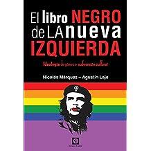 El Libro Negro de la Nueva Izquierda: Ideología de género o subversión cultural (Spanish Edition)