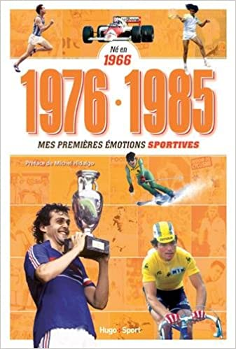 Livres gratuits Né en 1966 - 1976-1985 - Mes premières émotions sportives epub, pdf