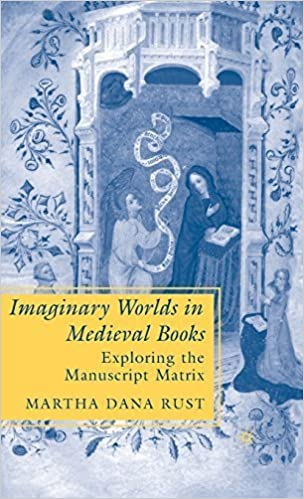 Imaginary Worlds in Medieval Books: Exploring the Manuscript Matrix