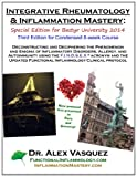 Integrative Rheumatology and Inflammation Mastery: Third Edition, Alex Vasquez, 1495272621