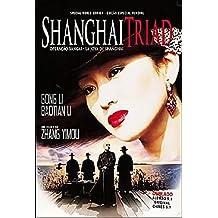 Shanghai Triad, Yao a Yao, Yao Dao Wai Po Qiao, La Reina De Shangai,operação Xangai, La Joya De Shangai, La Triade Di Shanghai, a Tríade De Xangai, Shanghai Serenade / Dubbed / Region Free / Worldwide Special Edition