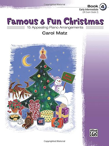 Famous & Fun Christmas, Book 4 (Early Intermediate): 15 Appealing Piano Arrangements -