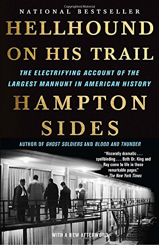 Hellhound on His Trail: The Electrifying Account of the Largest Manhunt in American - Ray Largest
