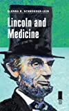 Lincoln and Medicine, Glenna R. Schroeder-Lein, 0809331942