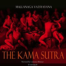 The Kama Sutra Audiobook by Mallanaga Vatsyayana Narrated by Lawrence Skinner
