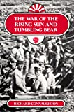 The War of the Rising Sun and Tumbling Bear, Richard M. Connaughton, 0415009065