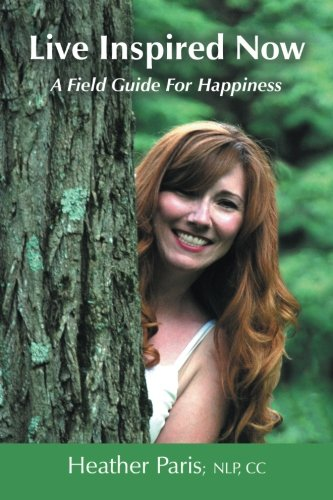 Live Inspired Now: A Field Guide for Happiness pdf epub