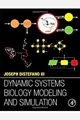 Dynamic Systems Biology Modeling and Simulation by DiStefano III, Joseph (2015) Hardcover Hardcover