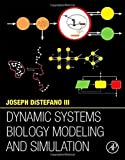img - for Dynamic Systems Biology Modeling and Simulation 1st edition by DiStefano III, Joseph (2013) Hardcover book / textbook / text book