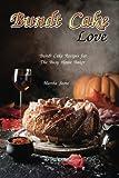 Best Bundt Cakes - Bundt Cake Love: Bundt Cake Recipes for The Review