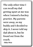The only other time I can recall my dad getting u... - Mike Weir quotes fridge magnet, White