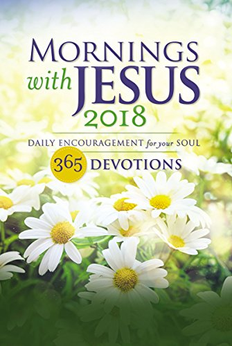 Mornings with Jesus 2018: Daily Encouragement for Your Soul cover