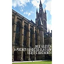 Wee Glesca - A Pocket Guide To Glasgow: Late 2014 Edition