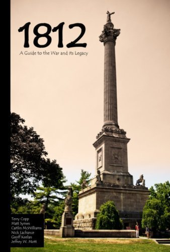 1812: A Guide to the War and its Legacy by Copp, Terry, Symes, Matt, McWilliams, Caitlin, Lachance, Nic (2013) Paperback