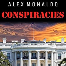 Conspiracies, Bundle I: Conspiracies, and UFOs &Aliens Audiobook by Alex Monaldo Narrated by Michael Goldsmith