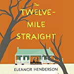 The Twelve-Mile Straight | Eleanor Henderson
