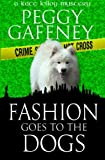 Fashion Goes to the Dogs (A Kate Killoy Mystery) (Volume 1)