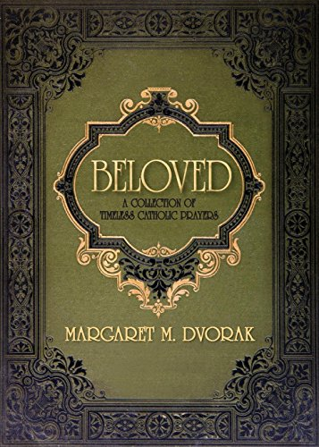 Beloved: A Collection of Timeless Catholic Prayers - Beloved Collection