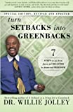 Turn Setbacks Into Greenbacks: 7 Steps To Go From Financial Disaster to Financial Freedom