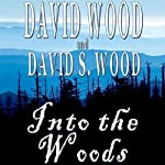 Into the Woods | David Wood,David S. Wood
