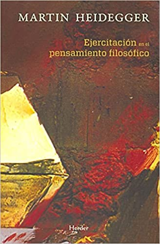 Ejercitación en el pensamiento filosófico. Ejercicios en el semestre de invierno Biblioteca Filosofia: Amazon.es: Martin Heidegger: Libros
