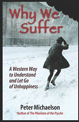 Why We Suffer: A Western Way to Understand and Let Go of Unhappiness