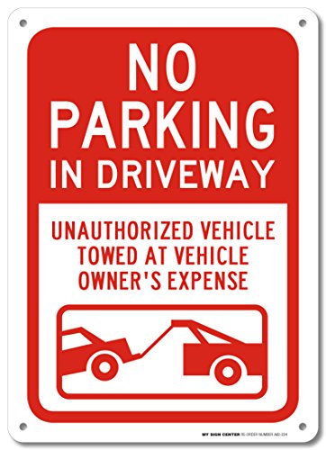 Towed Parking Sign - No Parking in Driveway Unauthorized Vehicle Towed at Vehicle Owner's Expense Sign - 10