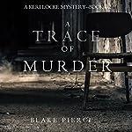 A Trace of Murder: A Keri Locke Mystery, Book 2 | Blake Pierce