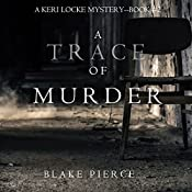 A Trace of Murder: A Keri Locke Mystery, Book 2 | Blake Pierce