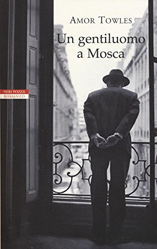 Book cover from Un gentiluomo a Mosca by Amor Towles