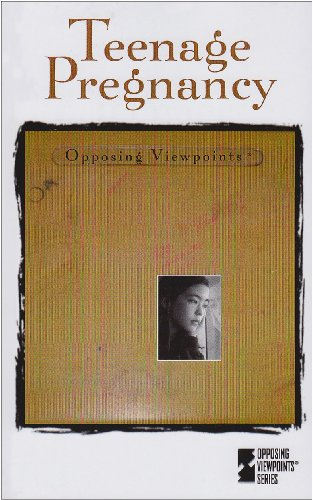 Teenage Pregnancy (Opposing Viewpoints Series)