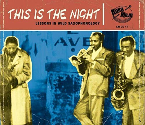 This Is The Night: Lessons In Wild Saxophonology