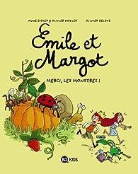 Emile et Margot, tome 4 : Merci les monstres ! par Anne Didier