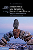 Proportionality and Deference in Investor-State Arbitration: Balancing Investment Protection and Regulatory Autonomy