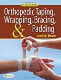 Orthopedic Taping, Wrapping, Bracing, and Padding 2nd Edition