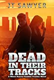 Dead in Their Tracks (Mitch Kearns Combat Tracker Series Book 1)
