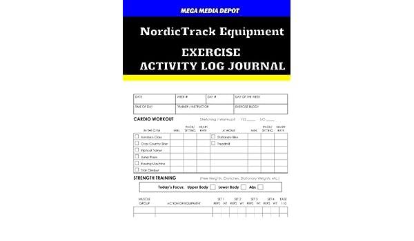 NordicTrack Equipment Exercise Activity Log Journal: Mega