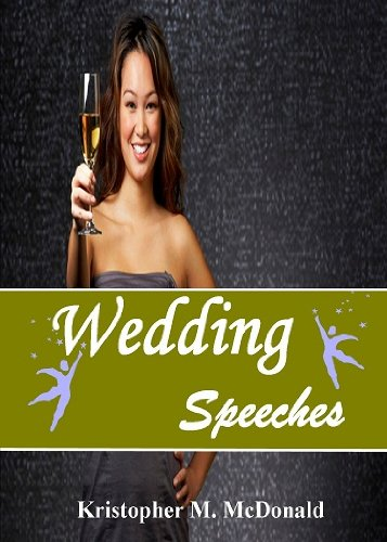 Wedding Speeches; Share An Unforgettable Wedding Speech With This Guide To Overcoming Nerves, Creating Great Openings, Connecting With The Audience and More (Best Man Speech Nerves)