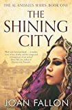 The Shining City: Volume 1 (THE AL-ANDALUS SERIES)